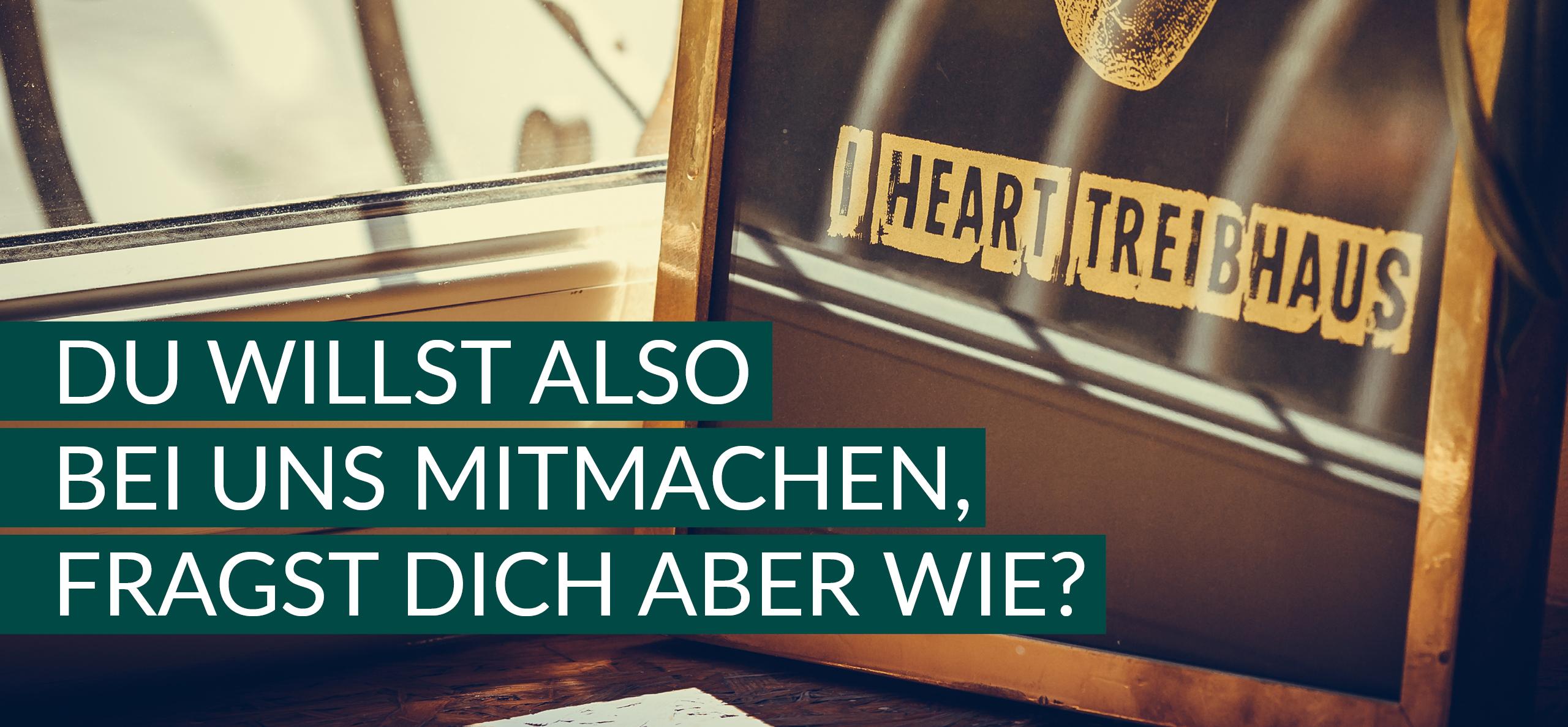 """Ein Siebdrucksieb mit der Aufschrift """"We heart Treibhaus"""". Es wird die Frage gestellt, ob du bei uns mitmachen willst."""